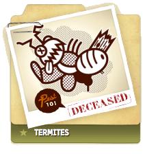 Termites Deceased